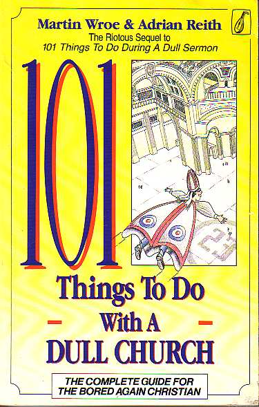 Adrian Heath - 101 Things To Do With A Dull Church
